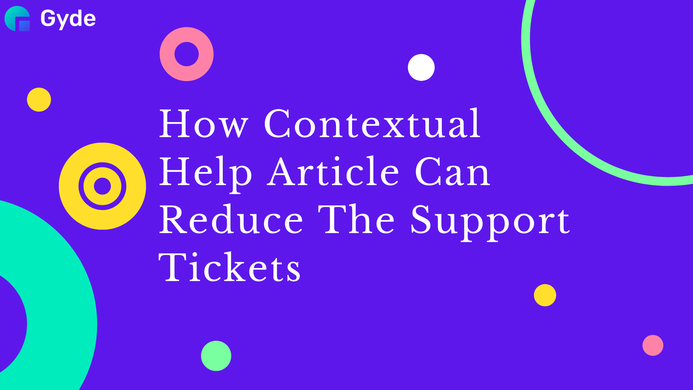 How Contextual Help Articles Can Reduce The Support Tickets
